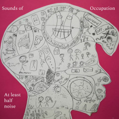 Sounds of Occupation - At least half noise