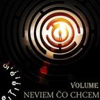 VOLUME - NEVIEM ČO CHCEM