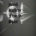 Jernek Brothers - Jernek Brothers - From the Space (single)