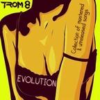 TROM 8 - Evolution
