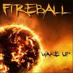 FIREBALL - WAKE UP