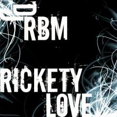 DJ RBM - Rickety Love