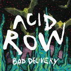 Acid row - Bad delivery