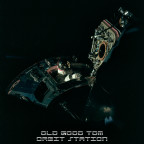 Old Good Tom - Orbit station