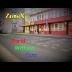 ZoneX - World Without Cars - singl