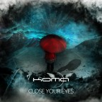 KOMA - Close your eyes