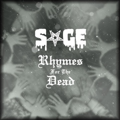 SAGE - Rhymes For The Dead