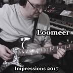 Loomeer - Impressions 2017