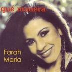Farah Maria - Que Manera