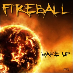 FIREBALL - WAKE UP