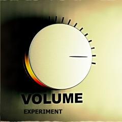 VOLUME - EXPERIMENT