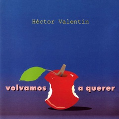 Hector Valentin - Volvamos a querer