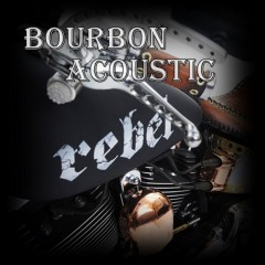 Bourbon Acoustic - Rebel