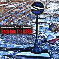 Lokomotiva planet - Back Into The USSR