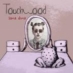 Touchwood - Sama Doma