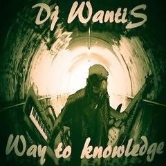 Dj Wantis - Way to knowledge