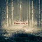 KOMA - Gloomy Monday
