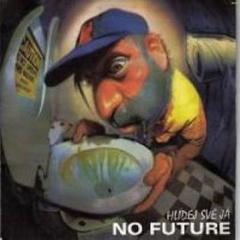 No Future - Hlídej své já