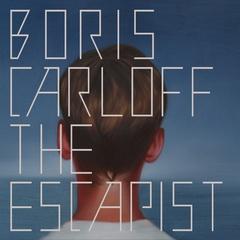 Boris Carloff - The Escapist