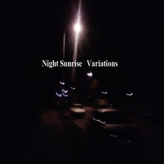 Night Sunrise - Variations