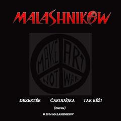 Malashnikow - Singl Dezertér