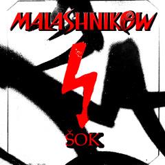 Malashnikow - Šok
