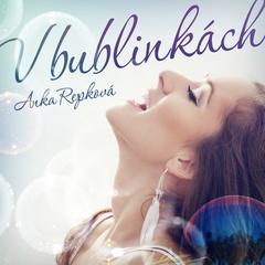 Anka Repková - V bublinkách
