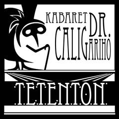 Kabaret Dr. Caligariho - TetenTon