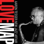 AARON TESSER NEW JAZZ AFFAIR - LOVE MAP