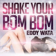 Eddy Watta - Shake Your Bom Bom (single)