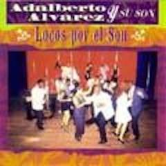Adalberto Alvarez - Locos por el Son