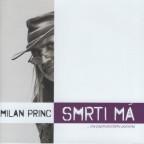 Milan Princ - Smrti má