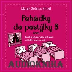 The Ignu - Marek Šolmes Srazil a přátelé - Audiokniha Pohádky do postýlky - třetí díl