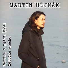 Martin Hejnák - Tancuji v rytmu šídel / Závažná otázka