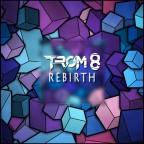 TROM 8 - Rebirth