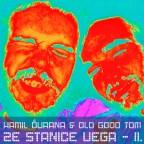 Old Good Tom - Old Good Tom & Kamil Ďurana - Ze stanice Vega - II.