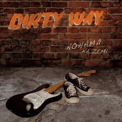 Dirty Way - Nohama na zemi