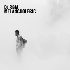 DJ RBM - Melancholeric
