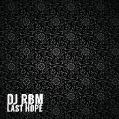 DJ RBM - Last Hope