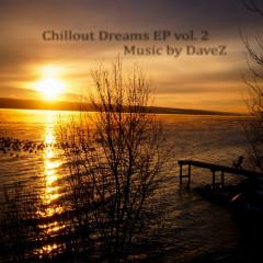 DaveZ - Chillout Dreams EP Vol.2