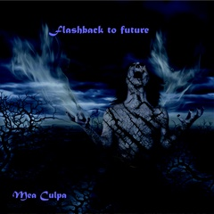 Flashback to Future - Mea Culpa