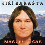 Jiří Harašta - Máš ještě čas