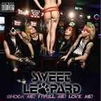 Sweet Leopard - Shock Me! Thrill Me! Love Me!