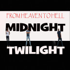 Midnight Twilight - FROM HEAVEN TO HELL