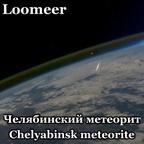 Loomeer - Chelyabinsk meteorite