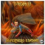 TROM 8 - Superhero Landing EP