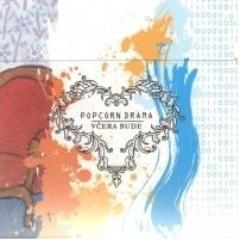 Popcorn Drama - Včera Bude