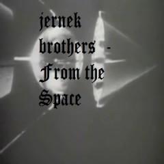 Jernek Brothers - Jernek Brothers - From the Space (single)