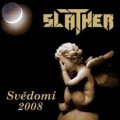 Slather - Svědomí '08