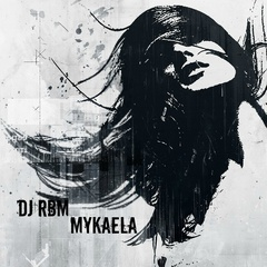 DJ RBM - Mykaela
